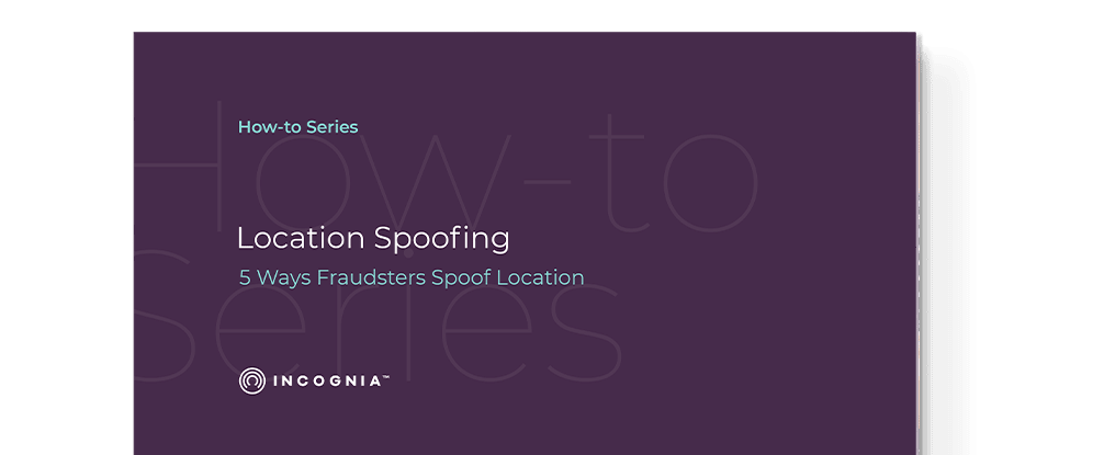 How-to Series: Location Spoofing - 5 Ways Fraudsters Spoof Location