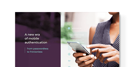 Mobile Authentication - From Passwordless to Frictionless Cover